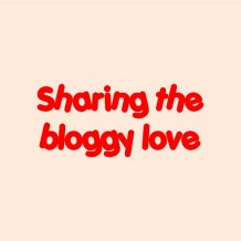 Sharing the bloggy love